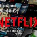 Netflix sin tarjetas ni contratos - 0