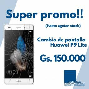 Reparacion Huawei P9 Lite cambio de pantalla o display