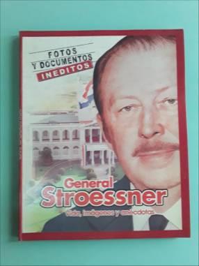 Biografía ilustrada de Alfredo Stroessner