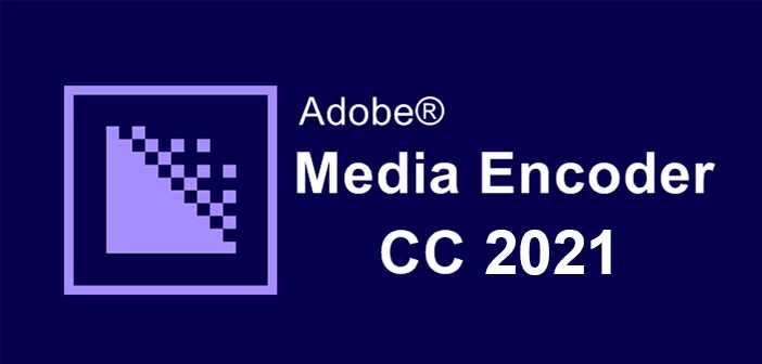 Adobe Media Encoder CC 2021 para PC - 0